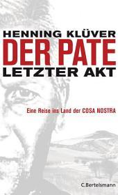 Der Pate - letzter Akt: Eine Reise ins Land der Cosa Nostra -