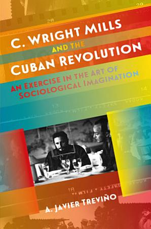 C  Wright Mills and the Cuban Revolution PDF