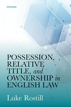 Possession  Relative Title  and Ownership in English Law PDF