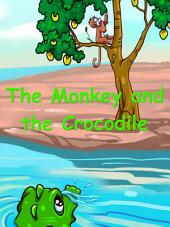 The Monkey and the Crocodile: Adapted from an old Indian tale.