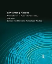 Law Among Nations: An Introduction to Public International Law, Edition 10