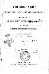 Vocabolario greco-italiano ed italiano-greco preceduto dai rudimenti della lingua greca autore il prete Francesco Fontanella