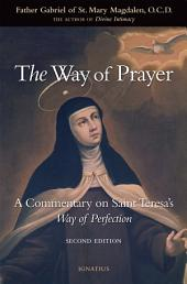 The Way of Prayer: A Commentary on Saint Teresa's Way of Perfection