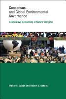 Consensus And Global Environmental Governance