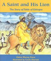 A Saint and His Lion: The Story of Tekla of Ethiopia