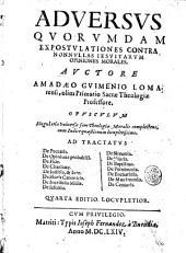 Aduersus quorumdam expostulationes contra nonnullas Iesuitarum opiniones morales. ...