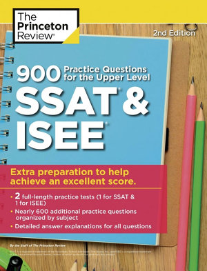 900 Practice Questions for the Upper Level SSAT and ISEE