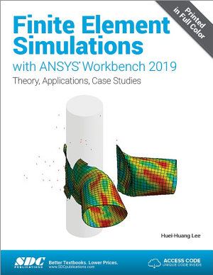 Finite Element Simulations with ANSYS Workbench 2019