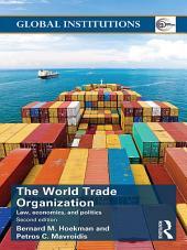 World Trade Organization (WTO): Law, Economics, and Politics, Edition 2