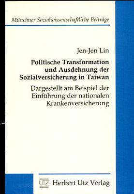 Politische Transformation und Ausdehnung der Sozialversicherung in Taiwan PDF