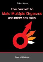 The Secret to Male Multiple Orgasms and Other Sex Skills PDF
