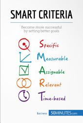 SMART Criteria: Become more successful by setting better goals