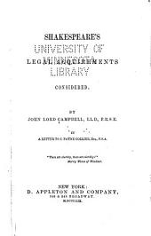 Shakespeare's Legal Acquirements Considered by John Lord Campbell,: In a Letter to J. Payne Collier