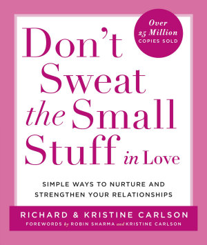 Don t Sweat the Small Stuff in Love