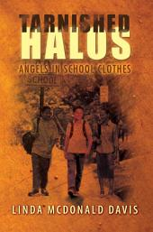 Tarnished Halos: Angels in School Clothes