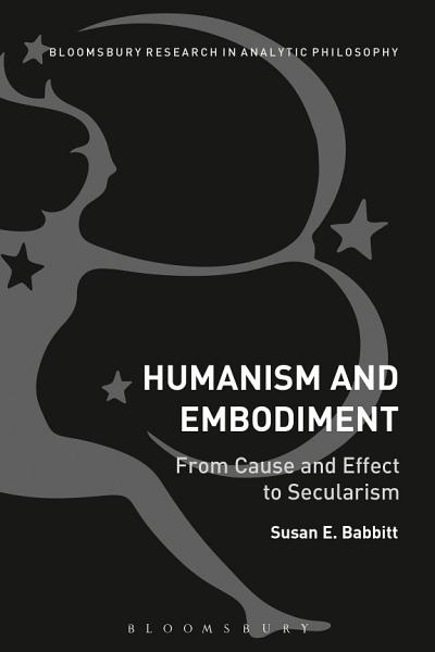 Download Humanism and Embodiment Book