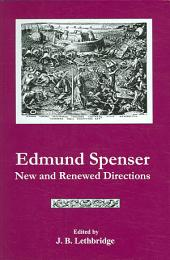 Edmund Spenser: New and Renewed Directions