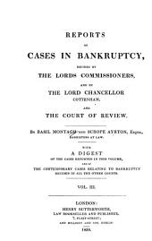 Reports of Cases in Bankruptcy: Decided by the Lord Chancellor Brougham, the Court of Review, and Subdivision Courts [1833-1838], Volume 3