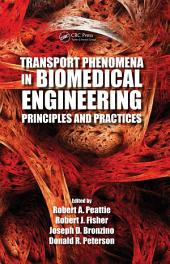 Transport Phenomena in Biomedical Engineering: Principles and Practices