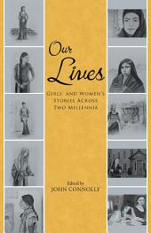 Our Lives: Girls' and Women's Stories Across Two Millennia