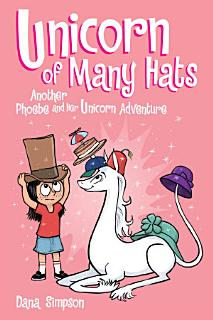 Unicorn of Many Hats  Phoebe and Her Unicorn Series Book 7  Book