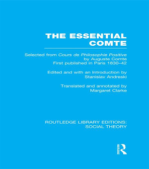 The Essential Comte  RLE Social Theory  PDF