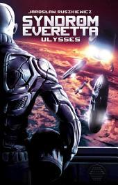 Syndrom Everetta: Ulysses