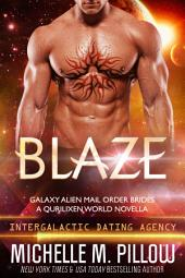 Blaze: Galaxy Alien Mail Order Brides Book 3: A Qurilixen World Novella: