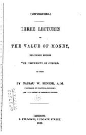 Three lectures on the value of money: delivered before the University of Oxford, in 1829