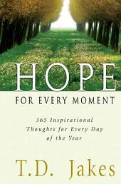 Hope for Every Moment: 365 Inspirational Thoughts for Every Day of the Year