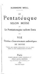 Le Pentateque selon Moïse: et le Pentateuque selon Esra avec vie doctrine & gouvernement authentiques de Moïse