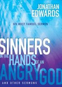 Sinners in the Hands of an Angry God and Other Sermons PDF