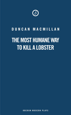 The Most Humane Way to Kill A Lobster