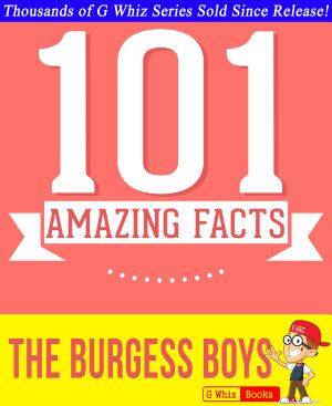 The Burgess Boys   101 Amazing Facts You Didn t Know