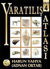 Yaratılış Atlası - Cilt 4