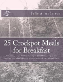 25 Crockpot Meals for Breakfast