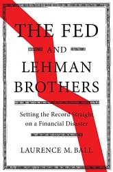 The Fed And Lehman Brothers Book PDF