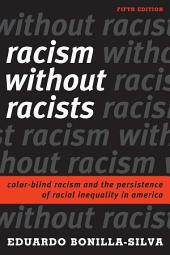Racism without Racists: Color-Blind Racism and the Persistence of Racial Inequality in America, Edition 5
