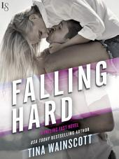 Falling Hard: A Falling Fast Novel
