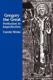 Gregory the Great: Perfection in Imperfection