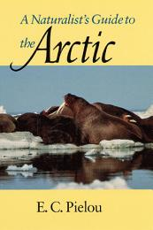 A Naturalist's Guide to the Arctic