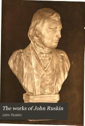 The Works of John Ruskin: Volume 30