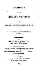 Memoirs of the life and writings of the Rev. Claudius Buchanan
