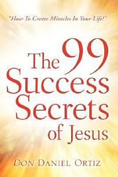 The 99 Success Secrets of Jesus PDF