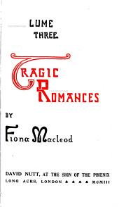 Re-issue of the Shorter Stories of Fiona Macleod [pseud.]: Rearranged, with Additional Tales, Volume 3