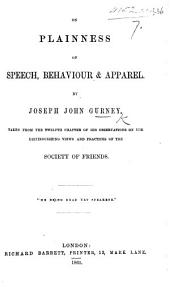 "On Plainness of speech, behaviour and apparel ... Taken from ... ""Observations on the distinguishing views ... of the Society of Friends."""