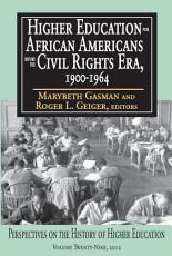 Higher Education for African Americans Before the Civil Rights Era  1900 1964 PDF
