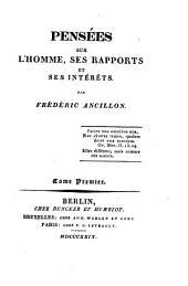 Pensées sur l'homme, ses rapports et ses intérêts: Volume1