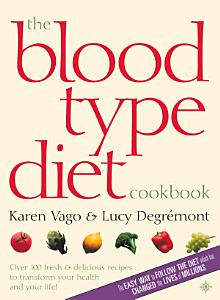 The Blood Type Diet Cookbook Book