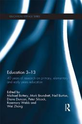 Education 3–13: 40 Years of Research on Primary, Elementary and Early Years Education